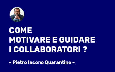 Come motivare e guidare i collaboratori?